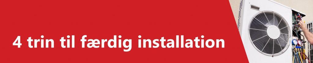 Læs de 4 trin til færdig varmepumpe installation